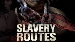 "Documentary Screenings & Discussion ""SLAVERY Routes"" 21 &22 (...)"